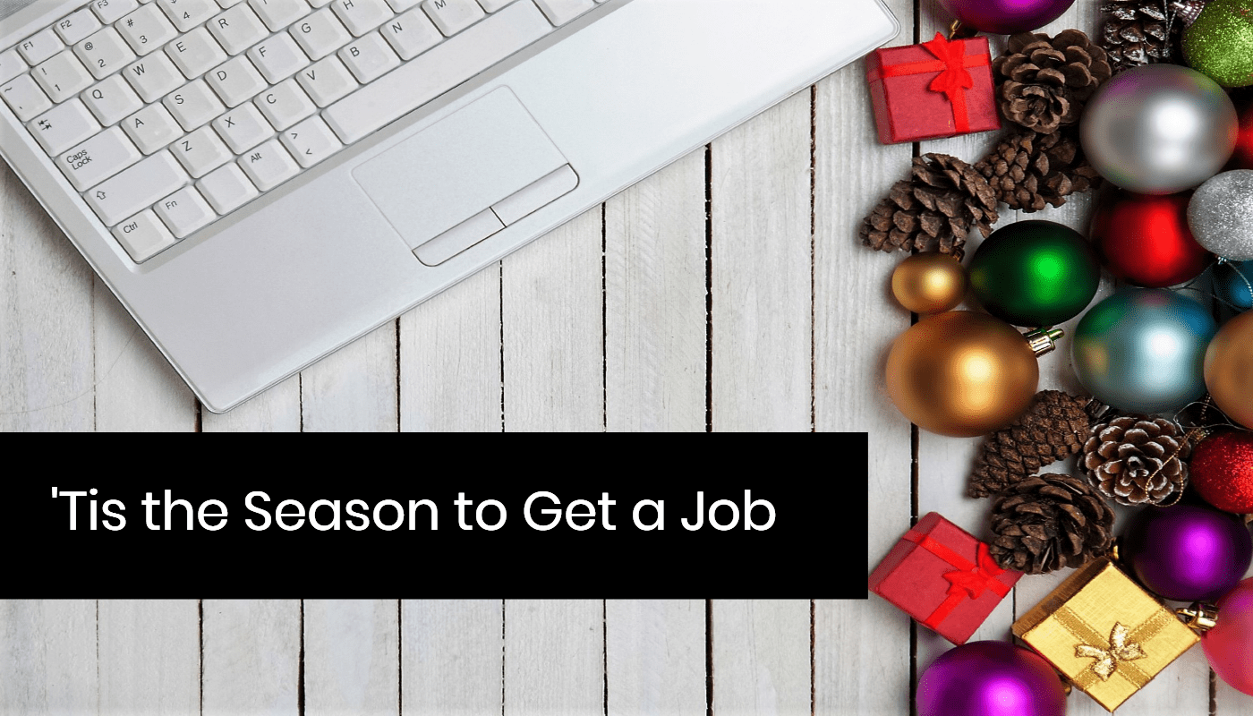 4 Reasons Why the Holiday Season is Great for Your Job Search